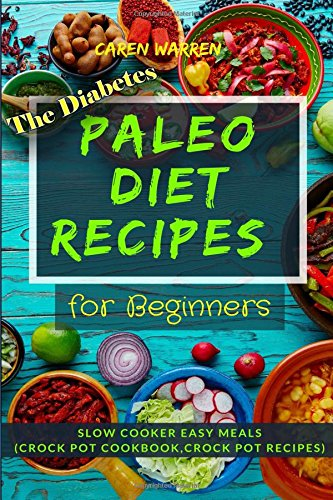 Pdf Download Full The Diabetes Paleo Diet Recipes For