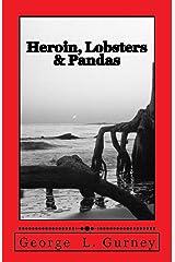 Heroin, Lobsters & Pandas: An Alan Wang Mystery Paperback