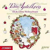 Oh du schöne Weihnachtszeit: Ein Haushörbuch mit Geschichten, Gedichten und Liedern (Tilda Apfelkern) | Andreas H. Schmachtl