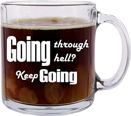 winston churchill quote funny glass coffee mug if youre going through hell keep