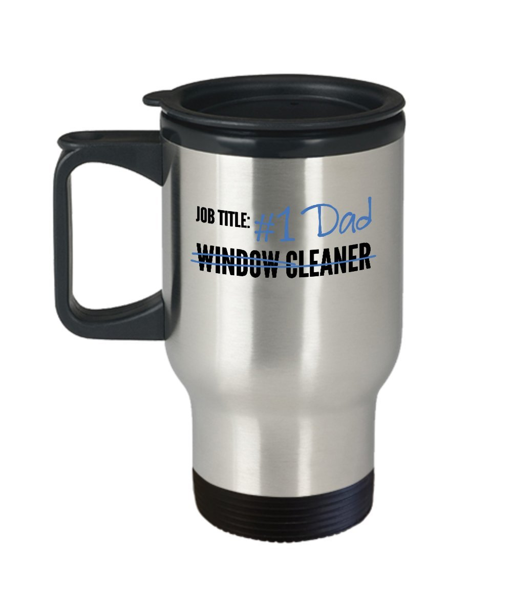 Window Cleaner Travel Mug - Best Super Number 1 One Dad Ever For Father's Day Birthday Bday Funny I Love Tumbler Coffee Gift Cup New Ideas From Daughter Son