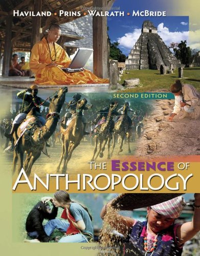 The Essence of Anthropology, by William A. Haviland, Harald E. L. Prins, Dana Walrath, Bunny McBride
