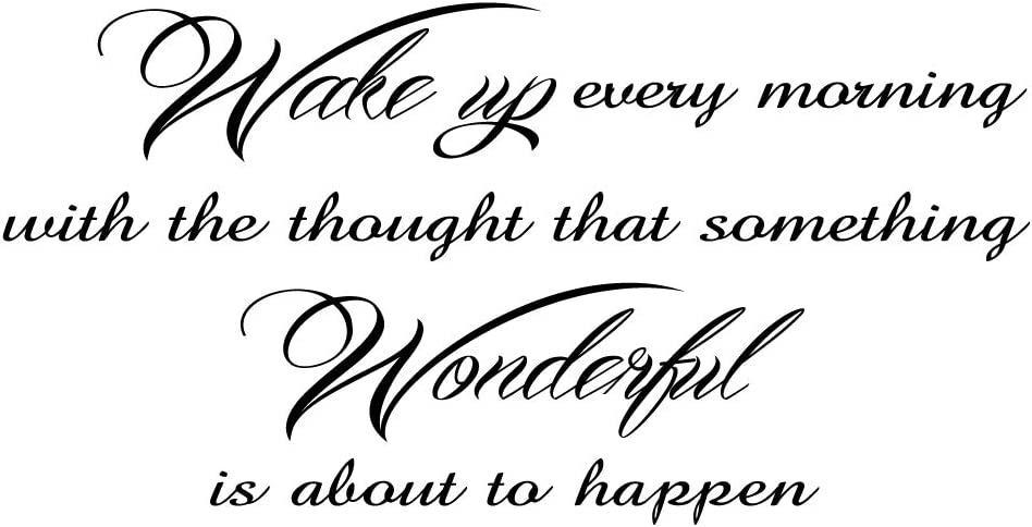 ZSSZ Wake up Every Morning with The Thought That Something Wonderful is About to Happen Vinyl Wall Decal Inspirational Quotes Positive Words Motto Art Lettering Home Décor