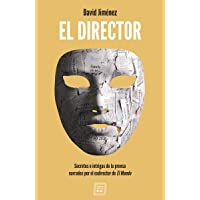 El Director: Secretos e intrigas de la prensa narrados por el exdirector de El Mundo