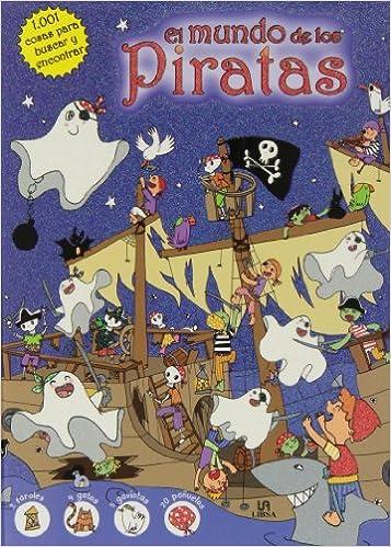 El mundo de los piratas / The world of pirates (1001 cosas para buscar y encontrar / 1001 Things to Look for and Find) (Spanish Edition) (Spanish) Hardcover ...