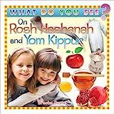 What Do You See on Rosh Hashanah and Yom Kippur?