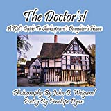 The Doctor's! A Kid's Guide to Shakespeare's Daughter's House