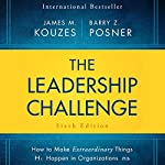 The Leadership Challenge Sixth Edition: How to Make Extraordinary Things Happen in Organizations | James M. Kouzes,Barry Posner