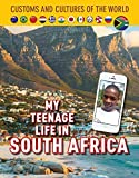 My Teenage Life in South Africa (Custom and Cultures of the World)