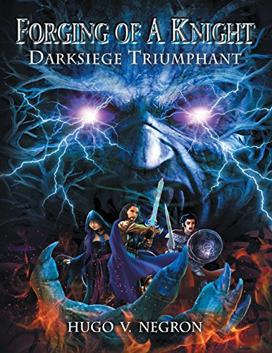 Forging of a Knight: Darksiege Triumphant by [Negron, Hugo V.]