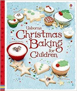 Christmas Baking.Christmas Baking For Children Usborne Amazon Co Uk Fiona