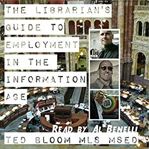The Librarian's Guide to Employment in the Information Age Audiobook