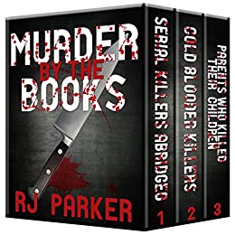 Murder By The Books Vol. 1: Horrific True Stories (English Edition) de [Parker Ph.D., RJ]