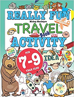 really fun travel activity book for 7 9 year olds fun educational activity book for seven to nine year old children