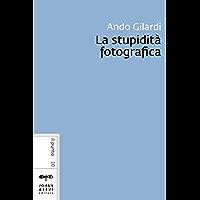 La stupidità fotografica (Il punto J&L)