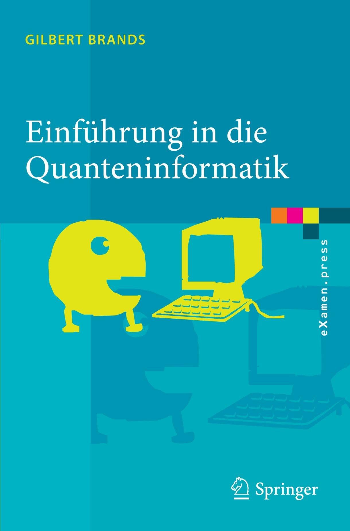 Einführung in die Quanteninformatik: Quantenkryptografie, Teleportation und Quantencomputing (eXamen.press) (German Edition)