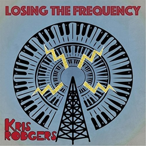 KRIS RODGERS - Losing the Frequency