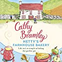Hetty's Farmhouse Bakery Hörbuch von Cathy Bramley Gesprochen von: Colleen Prendergast