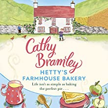 Hetty's Farmhouse Bakery Audiobook by Cathy Bramley Narrated by Colleen Prendergast