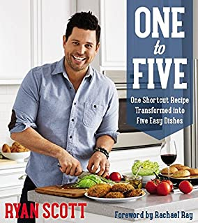 Book Cover: One to Five: One Shortcut Recipe Transformed Into Five Easy Dishes