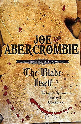 The Blade Itself: Book One Of The First Law (Gollancz S.F.): 1 by Joe Abercrombie BA (2007-03-08)