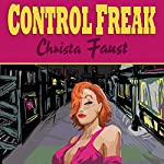 Control Freak | Christa Faust