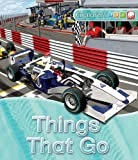 Explorers: Things That Go, Peter Bull and Clive Gifford, 0753465930