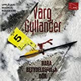 """""""Bara betydelsefulla dör [Only the Good Die]"""" av Varg Gyllander"""