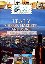 Culinary Travels - Italy Cheese, Markets, and More!
