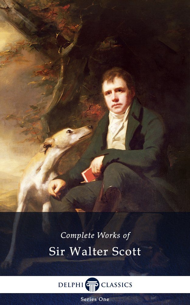 Delphi Complete Works Of Sir Walter Scott  Illustrated   English Edition