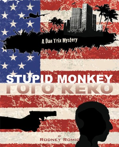 Mystery & Romance has landed in Hawaii: The Stupid Monkey (Dr. Dan Trix Mystery Series Second Edition Book 2) by Rodney Romig