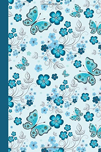 Journal: Floral with Butterflies (Blue) 6x9 - LINED JOURNAL - Journal with lined pages - (Diary, Notebook) (Birds & Buttterflies Lined Journal Series)