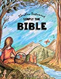 Simply The Bible ~ The New Testament: Bible for Teen Girls - Dyslexic Font for Easy Reading: Volume 4 (Dyslexic Bibles)