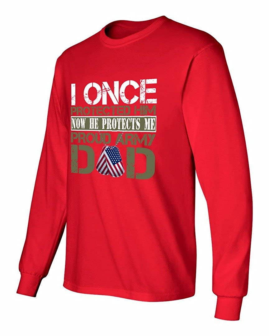Long Sleeve T-Shirt Now She Protects Me Proud Father of His Army Daughter I Once Protected Her Proud Army Dad