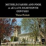 Metfield Parish and Poor in the Late Eighteenth Century   Victor Peskett