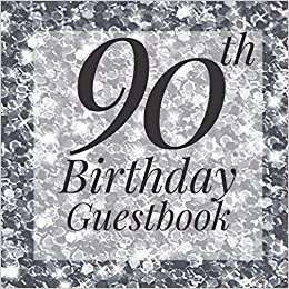 90th Birthday Guestbook: Silver Glitter Sparkle Guest Book