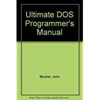 The Ultimate DOS Programmer's Manual