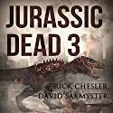 Jurassic Dead 3: Ctrl Z Audiobook by Rick Chesler, David Sakmyster Narrated by Andrew Tell