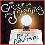 The Ghost and Mrs. Jeffries: Mrs. Jeffries, Book 3 | Emily Brightwell