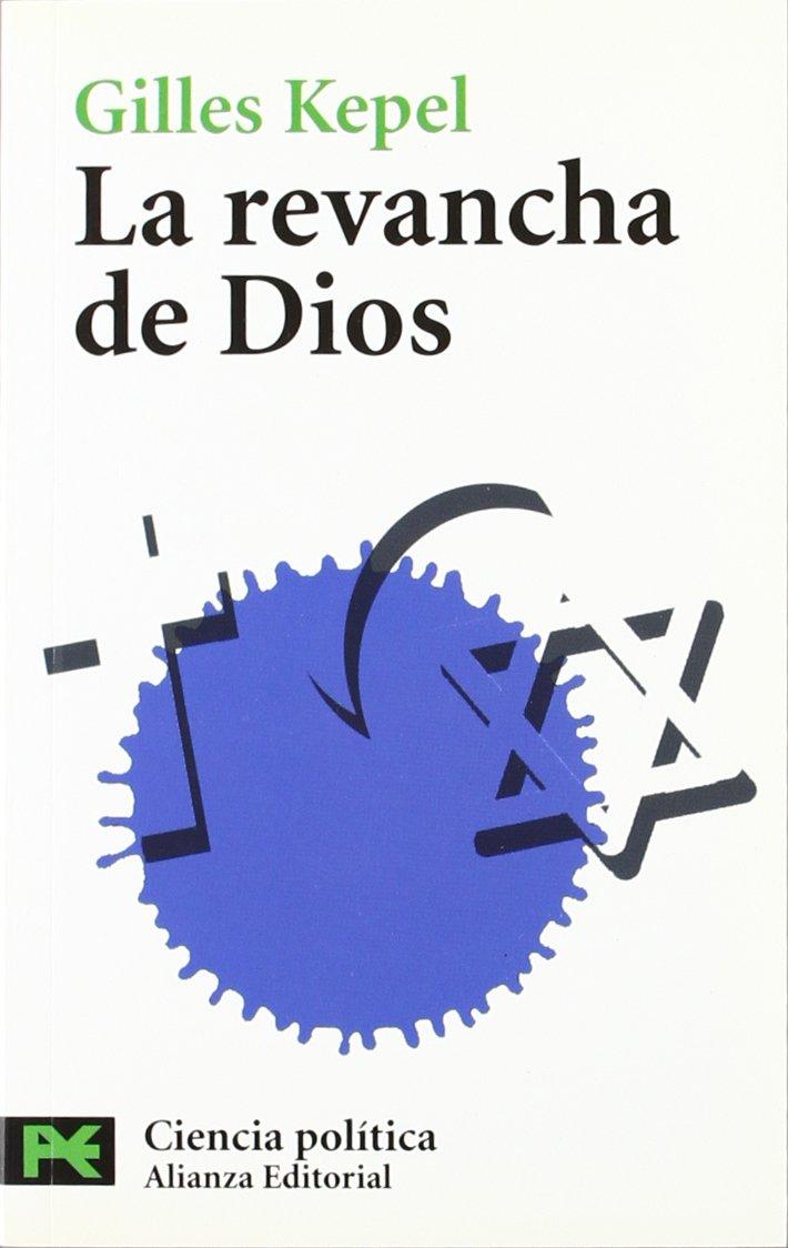 Download La revancha de Dios / The Revenge of God: Cristianos, Judios Y Musulmanes a La Reconquista Del Mundo (El Libro De Bolsillo) (Spanish Edition) pdf