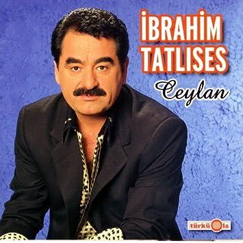 Ibrahim Tatlises Ceylan Amazon Com Music