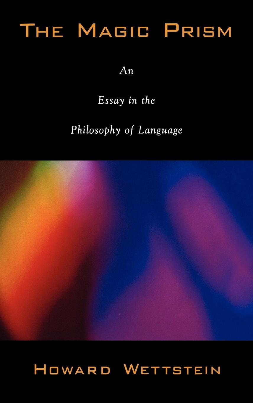 The Magic Prism: An Essay in the Philosophy of Language by Oxford University Press