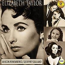 Elizabeth Taylor: An Icon Remembered, Vol. 1 Speech by Geoffrey Giuliano Narrated by Geoffrey Giuliano