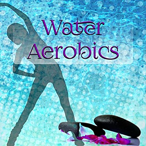 Water Aerobics - Ultimate Workout Music, Running & Aqua Aerobics, Spinning and Jogging Music, Fitness Workout, Crossfit, Body Building, Total Body (Spinning Music)