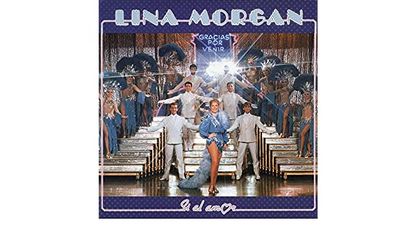 Sí, al amor (2018 Remaster) de Lina Morgan en Amazon Music - Amazon.es