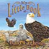 img - for My Little Book of Bald Eagles book / textbook / text book