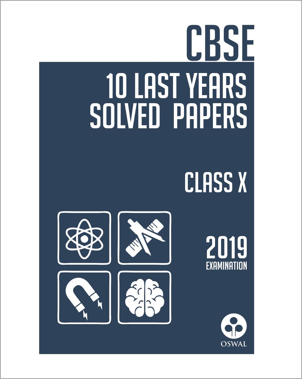 10 Last Years Solved Papers: CBSE Class 10 for 2019 Examination