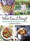 Image of What Can I Bring?: Southern Food for Any Occasion Life Serves Up
