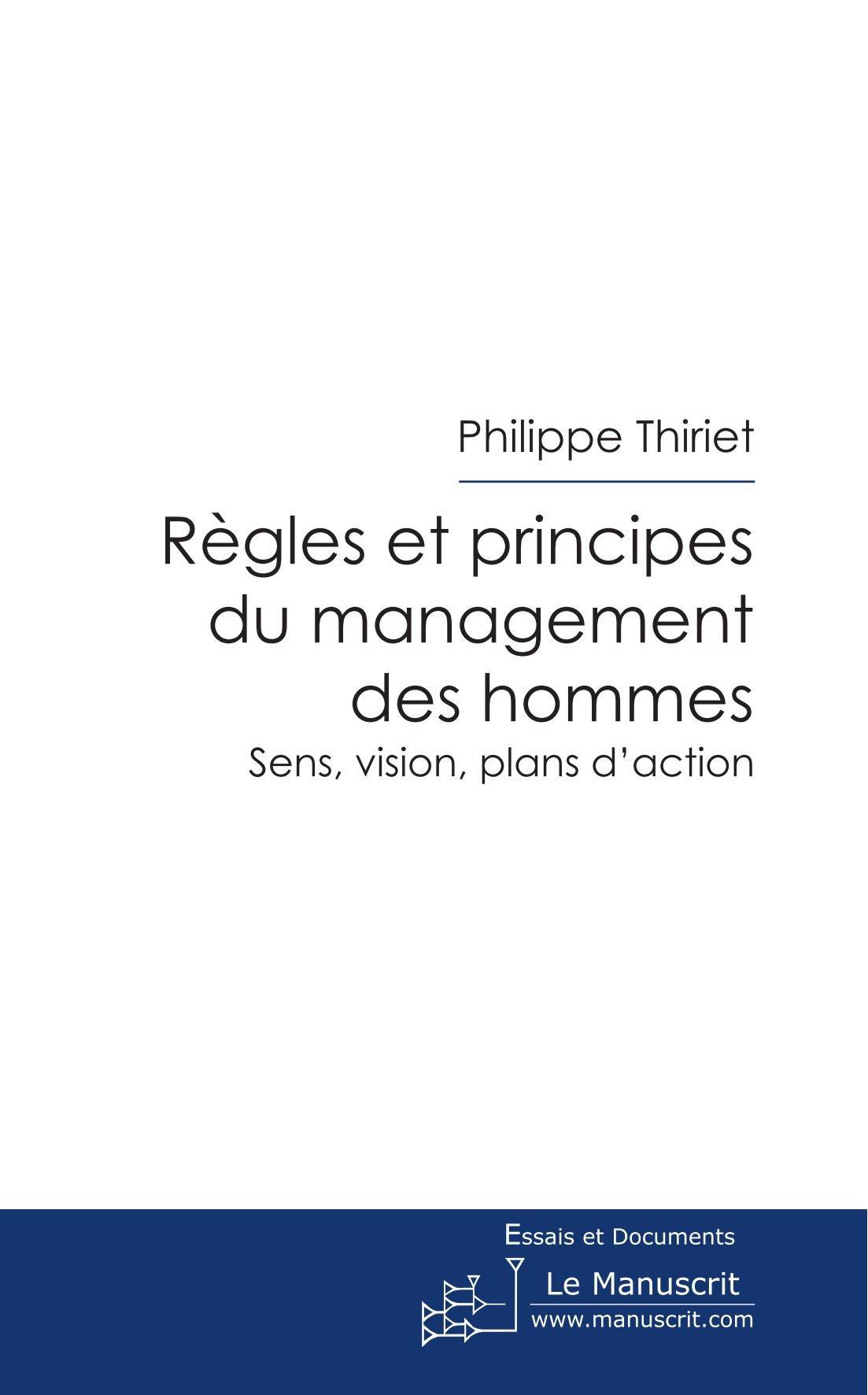 Regles Et Principes Du Management Des Hommes Broché – 1 août 2008 Philippe Thiriet 2304019005 Actualités Reportages
