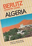 Algeria Country Guide (Travel Guide)